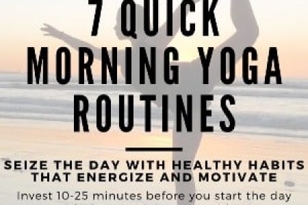 7 Quick Morning Yoga Routines To Wake Up And Energize You For The Day The Yogamad