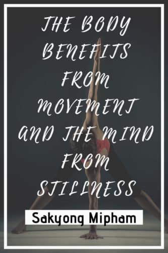 Inspirational Quotes: The body benefits from movement, and the mind from stillness
