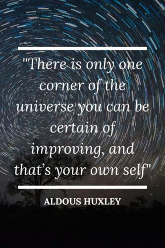 Inspirational Quotes: There is only one corner of the universe you can be certain of improving, that's your own self