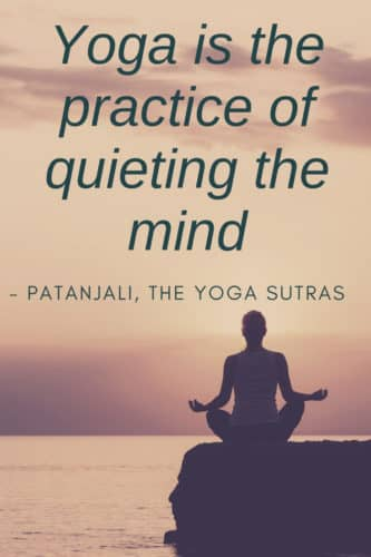 Inspirational Quotes: Yoga is the practice of quieting the