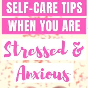 15 Practical Self-Care Tips to Reduce Stress and Anxiety