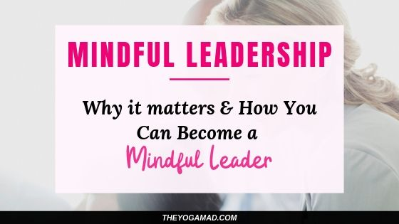 Why Mindful Leaders Make Better Leaders According to Research, and How You Can Become One Too | Mindfulness meditation is gaining traction globally, especially in the leadership realm where mindful leaders are known to be more effective at their jobs and in creating happier employees or followers. We also share some easy tips and resources to help you become a mindful leader.