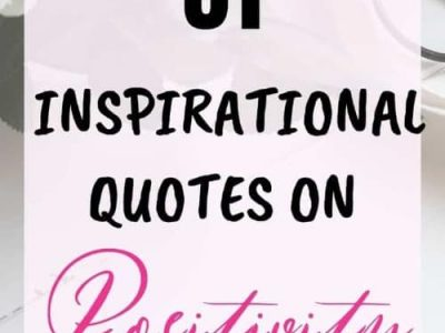 31 Inspirational Quotes on Positivity for a Happier Month Ahead
