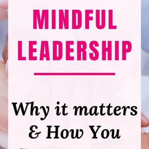 Read more about the article Why Mindful Leaders Make Better Leaders According to Research, and How You Can Become One Too