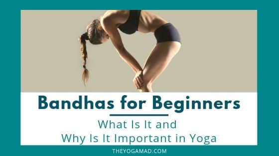 Bandhas for Beginners: What is It and Why is It Important for Yoga? | As you deepen your yoga journey, there is a need to understand how to activate different energy flows to enhance your more practice. In this post, we delve into the concept of the Bandhas (or energy locks), which are utterly crucial for beginner yogis to progress in yoga, but are not taught very often in a modern yoga class.