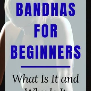 Bandhas for Beginners: What Is It and Why Is It Important in Yoga
