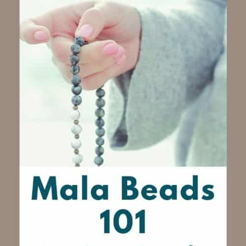 Mala Beads 101: Meanings, Benefits and How to Use Them For Meditation