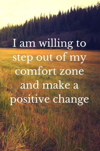 Powerful Affirmations for Goals and Dreams - I am willing to step out of my comfort zone and make a positive change