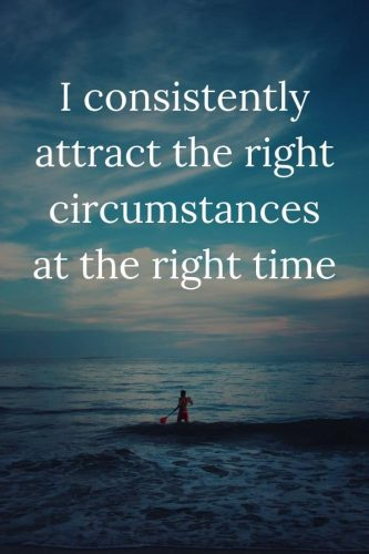 Powerful Affirmations for Success Mindset - I consistently attract the right circumstances at the right time
