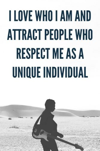 Powerful Affirmations for Confidence & Courage - I love who I am and attract people who respect me as a unique individual