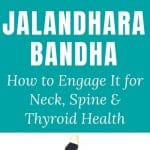 Read more about the article How to Practise Jalandhara Bandha for Neck, Spine & Thyroid Health