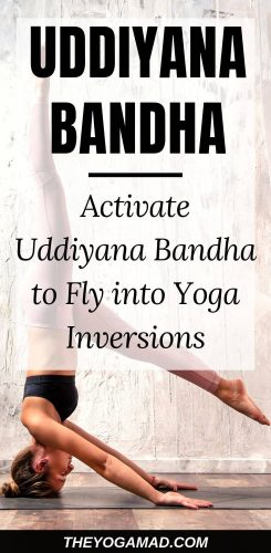 """Activate Uddiyana Bandha to Fly into Yoga Inversions 