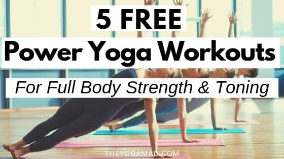 5 Free Power Yoga Video Workouts - Tone and Strengthen your full body with these videos you can do at home