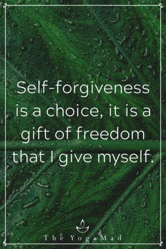 Self-forgiveness is a choice, it is a gift of freedom that I give myself.