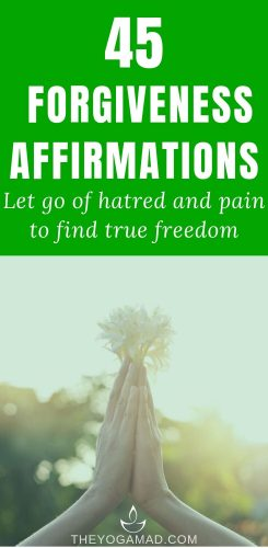 Pin - 45 Forgiveness Affirmations to let go of hatred and pain and find true freedom