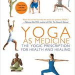 Best Beginner Yoga Books: Yoga as Medicine by Yoga Journal and Timothy McCall