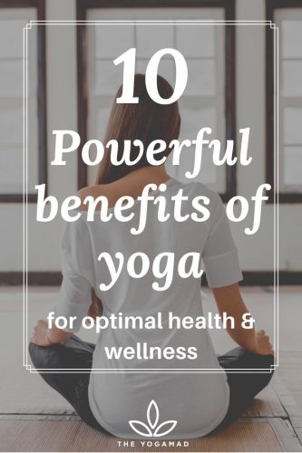 10 Powerful Benefits of Yoga for Optimal Health and Wellness