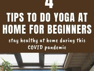 The COVID Pandemic Is One of the Reasons to Do Yoga at Home: 4 Tips for Beginners