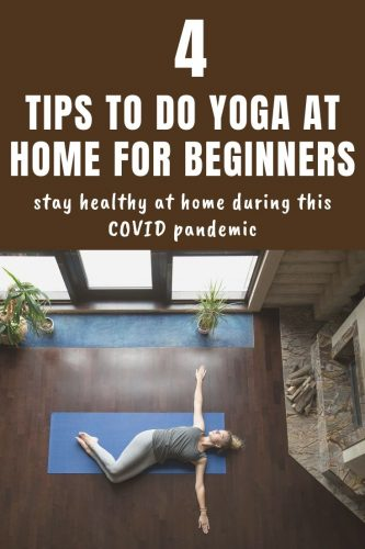 The COVID Pandemic Is One of the Reasons to Do Yoga at Home: 4 Tips for Beginners - pin