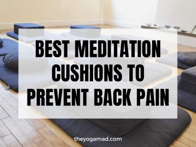 [Updated 2021] 7 Best Meditation Cushions to Prevent Back Pain During Meditation