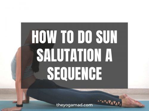 Ashtanga Sun Salutation A Sequence: How-To Tutorial & Alignment Tips