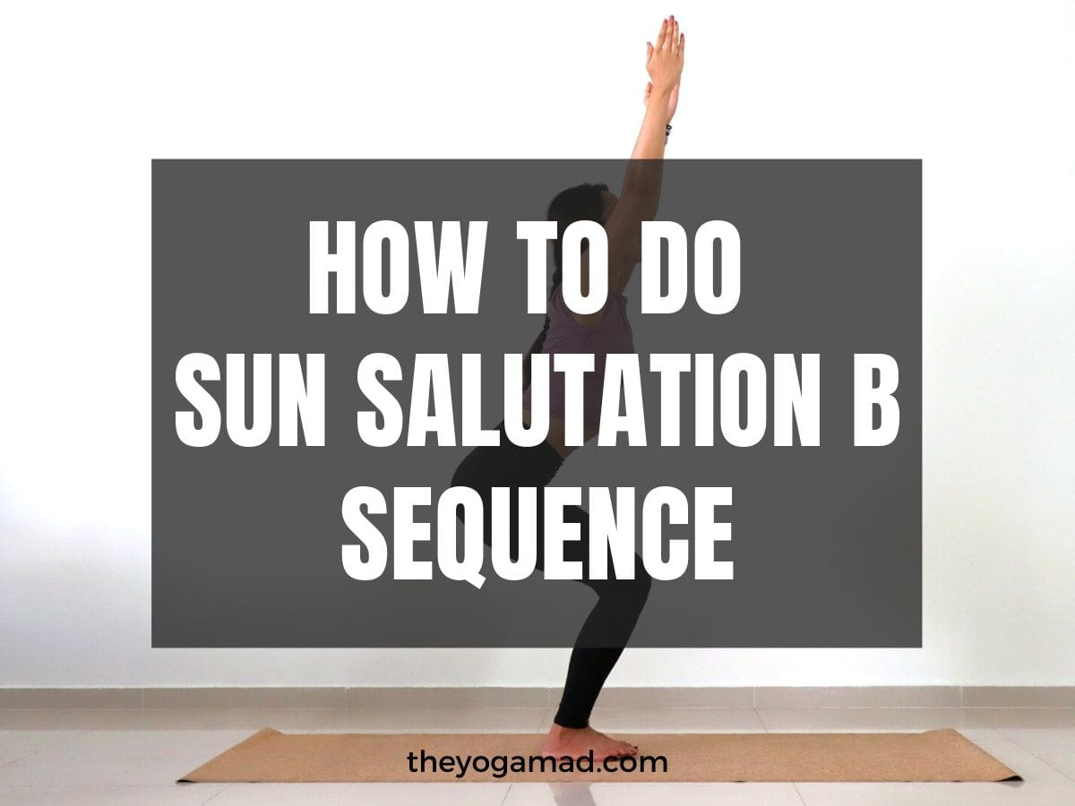 Sun Salutation B Sequence How To Tutorial & Alignment Tips   The ...