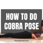 Read more about the article How to do Cobra Pose [+ Baby Cobra Modification]