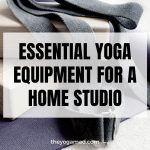 Read more about the article 6 Essential Yoga Equipment to Invest in for an Amazing Home Yoga Studio