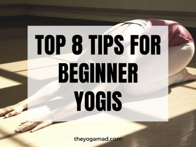 Yoga for Beginners: Top 8 Tips to Get started (Part 1 of 2)