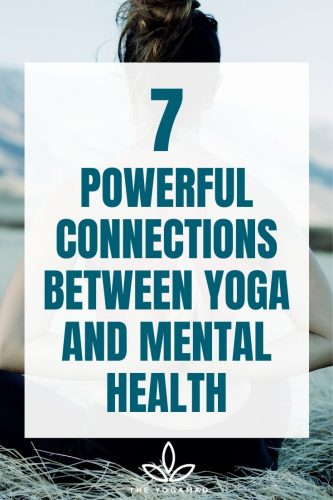 7 Powerful Connections Between Yoga And Mental Health