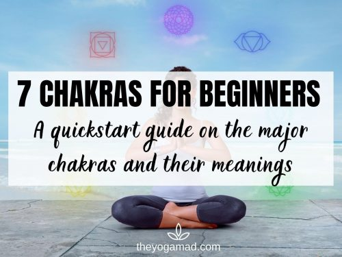 7 Chakras for Beginners: Chakras and Their Meanings Explained (Free PDF Download)