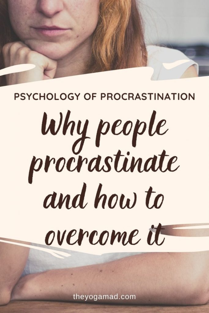 Psychology of procrastination and how to overcome it