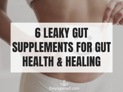 6 Best Leaky Gut Supplements To Restore Gut Health