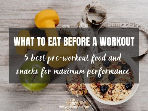 5 Best Pre-Workout Food and Snacks to Maximise Your Performance