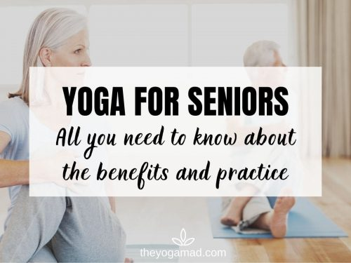 Yoga for Seniors: Benefits and Practice